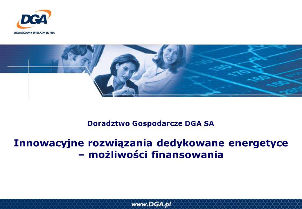 Doradztwo Gospodarcze DGA SA Innowacyjne rozwiązania dedykowane energetyce – możliwości finansowania