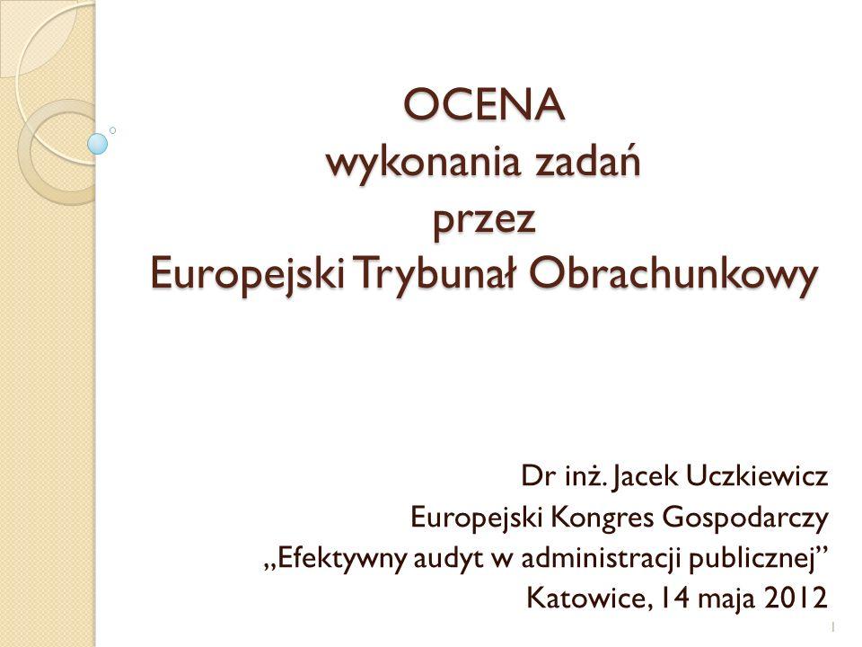 OCENA wykonania zadań przez Europejski Trybunał Obrachunkowy Dr inż.