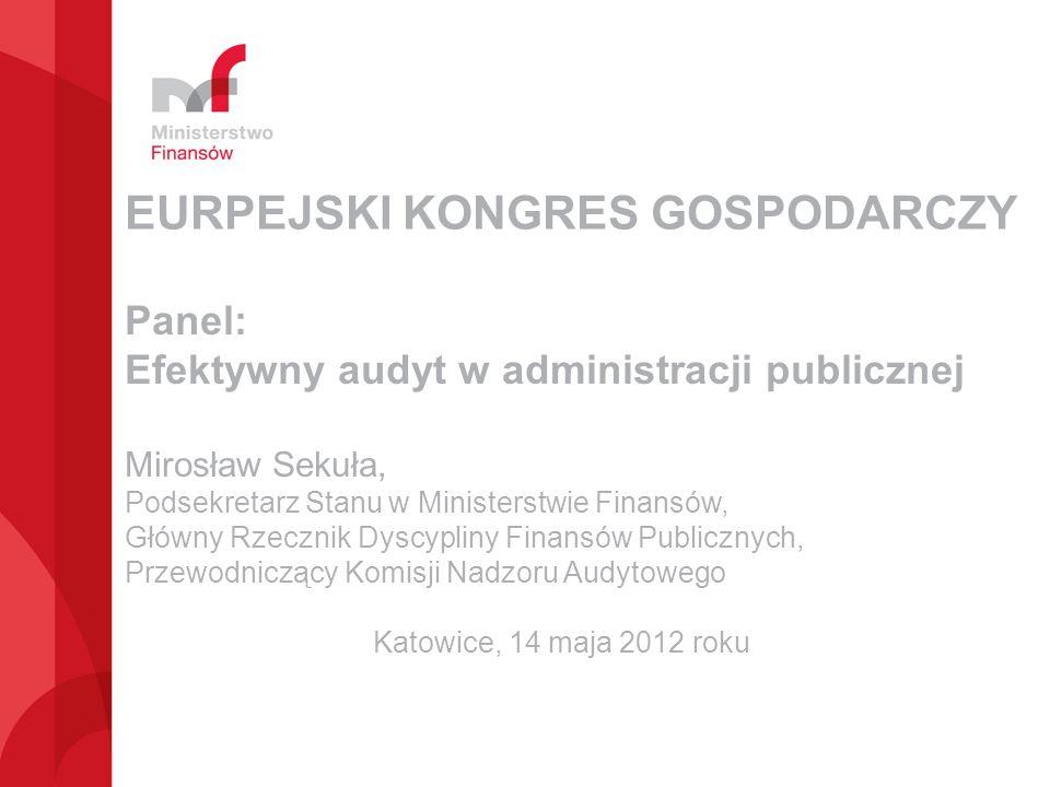 Panel: Efektywny audyt w administracji publicznej Mirosław Sekuła, Podsekretarz Stanu w Ministerstwie Finansów, Główny Rzecznik Dyscypliny Finansów Pu