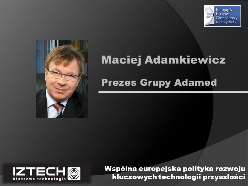 Dyrektor INFRAMET Krzysztof Chrzanowski Wspólna europejska polityka rozwoju kluczowych technologii przyszłości