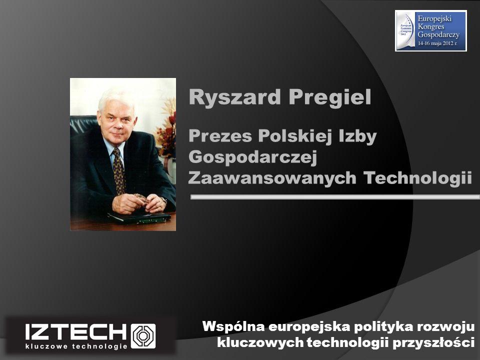Dyrektor, Departament Innowacji i Przemysłu, Ministerstwo Gospodarki Zbigniew Kamieński Wspólna europejska polityka rozwoju kluczowych technologii przyszłości