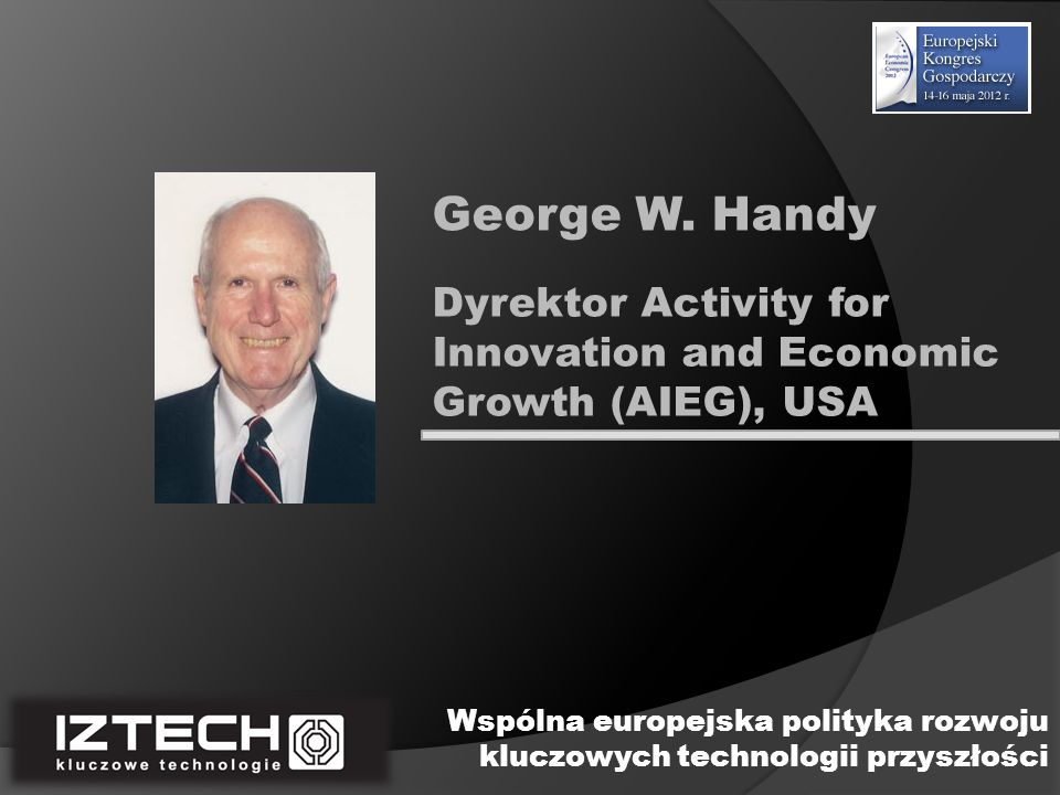 Dyrektor Activity for Innovation and Economic Growth (AIEG), USA George W.