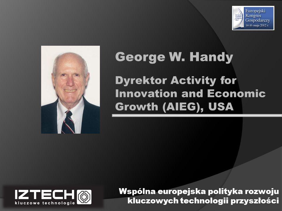 Zastępca Dyrektora Narodowego Centrum Badań i Rozwoju Leszek Grabarczyk Wspólna europejska polityka rozwoju kluczowych technologii przyszłości