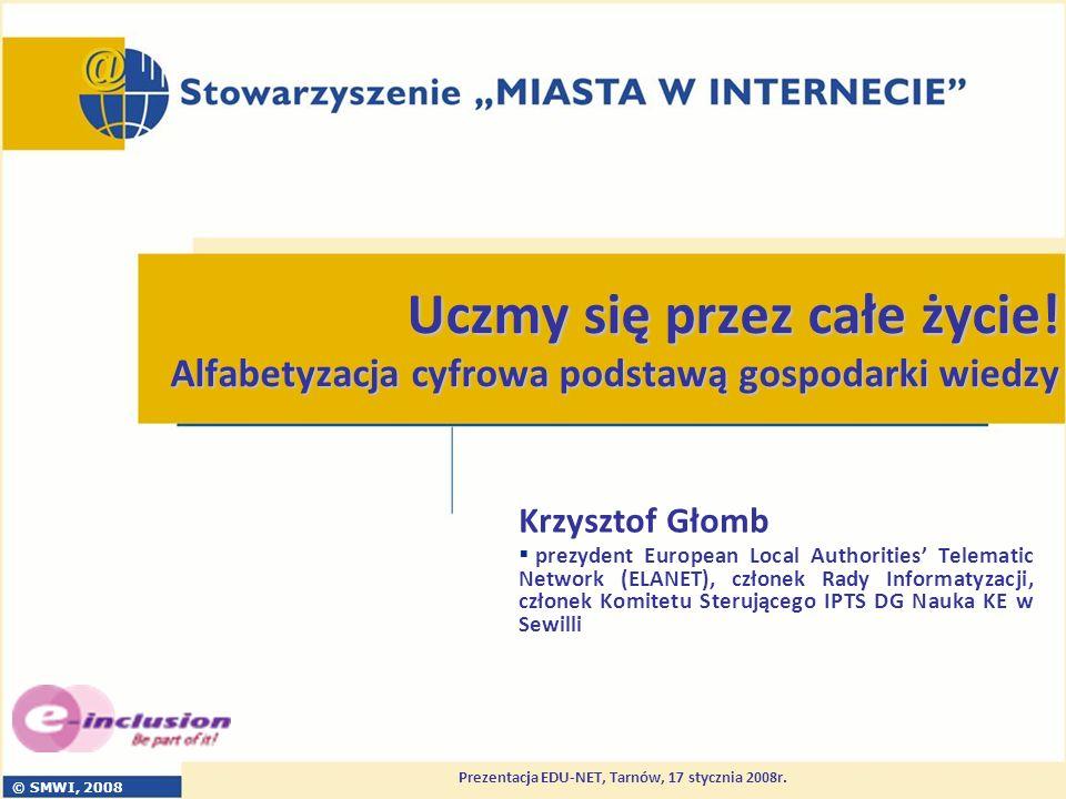 © SMWI, 2008 Prezentacja EDU-NET, Tarnów, 17 stycznia 2008r.