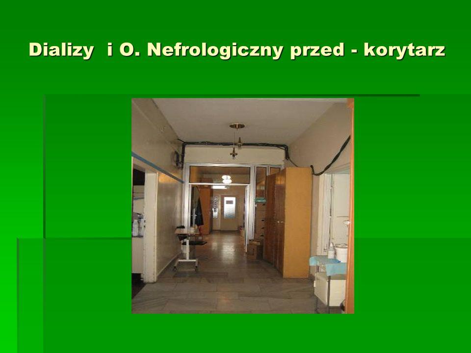 Dializy i O. Nefrologiczny przed - korytarz