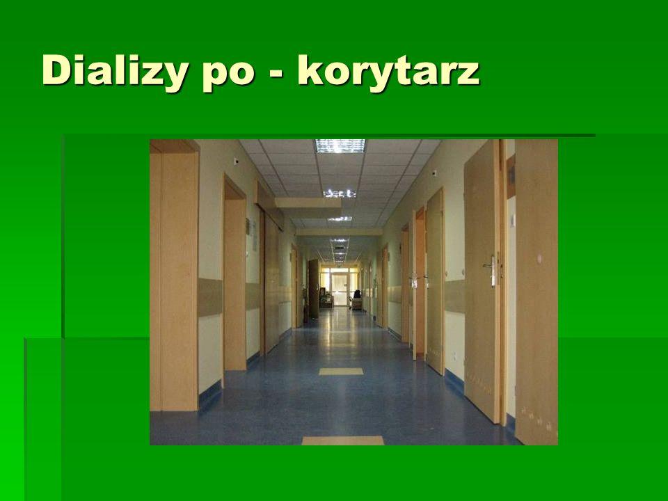 Dializy po - korytarz
