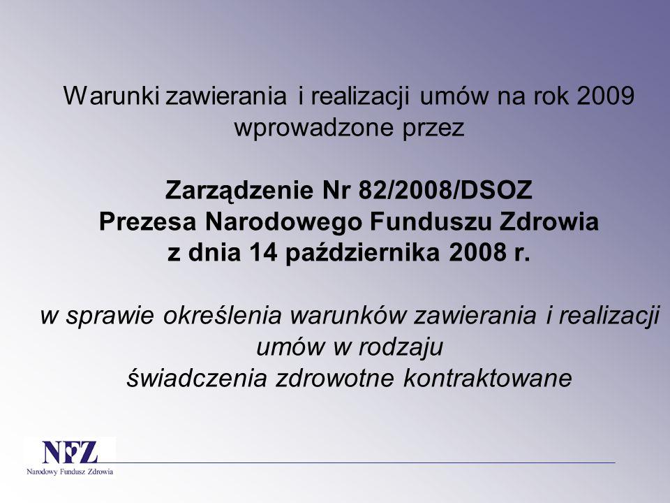 Części składowe Zarządzenia Nr 82/2008/DSOZ Części składowe Zarządzenia Nr 82/2008/DSOZ 1) tekst główny Zarządzenia (postanowienia ogólne, definicje, zakresy, ogólne zasady zawierania, realizacji i rozliczania umów) 2) załącznik nr 1 - katalog zakresów (wykaz, kody, jednostki rozliczeniowe, tryby - ambulatoryjny, domowy, hospitalizacja) 3) załącznik nr 2 - wzór umowy (tekst umowy, zał.