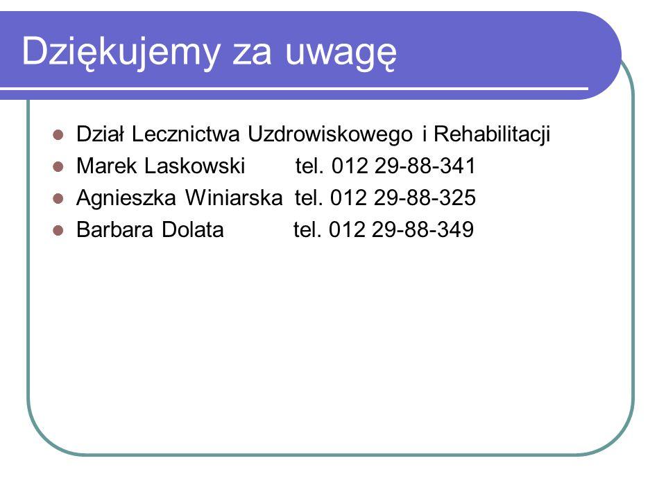 Dziękujemy za uwagę Dział Lecznictwa Uzdrowiskowego i Rehabilitacji Marek Laskowski tel.