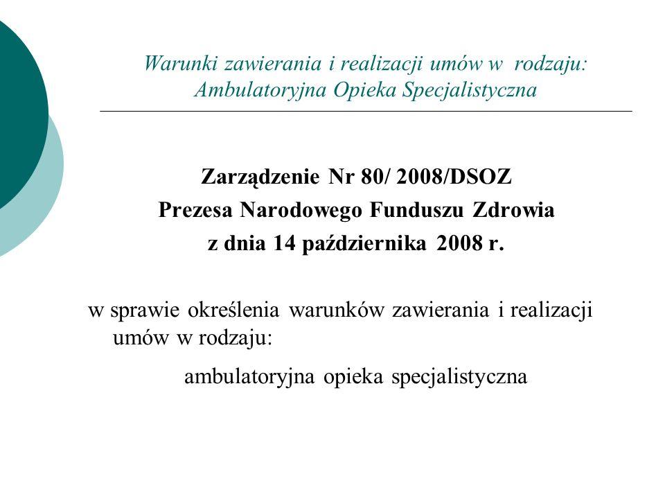 Zarządzenie Nr 80/ 2008/DSOZ Prezesa Narodowego Funduszu Zdrowia z dnia 14 października 2008 r. w sprawie określenia warunków zawierania i realizacji