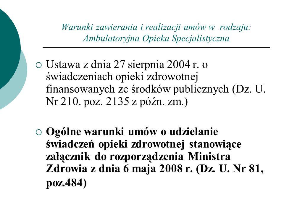 Warunki zawierania i realizacji umów w rodzaju: Ambulatoryjna Opieka Specjalistyczna Ustawa z dnia 27 sierpnia 2004 r. o świadczeniach opieki zdrowotn