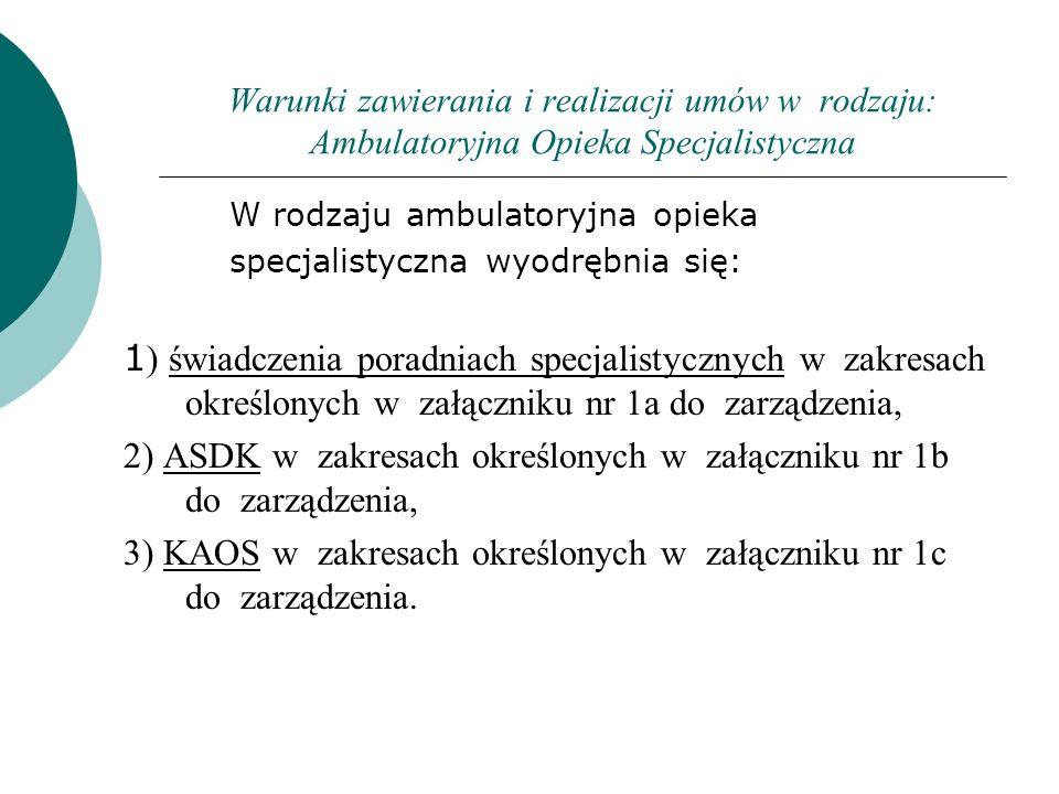 Warunki zawierania i realizacji umów w rodzaju: Ambulatoryjna Opieka Specjalistyczna Rozdział 4 Zasady udzielania świadczeń w poradniach specjalistycznych, ASDK oraz KAOS § 8.