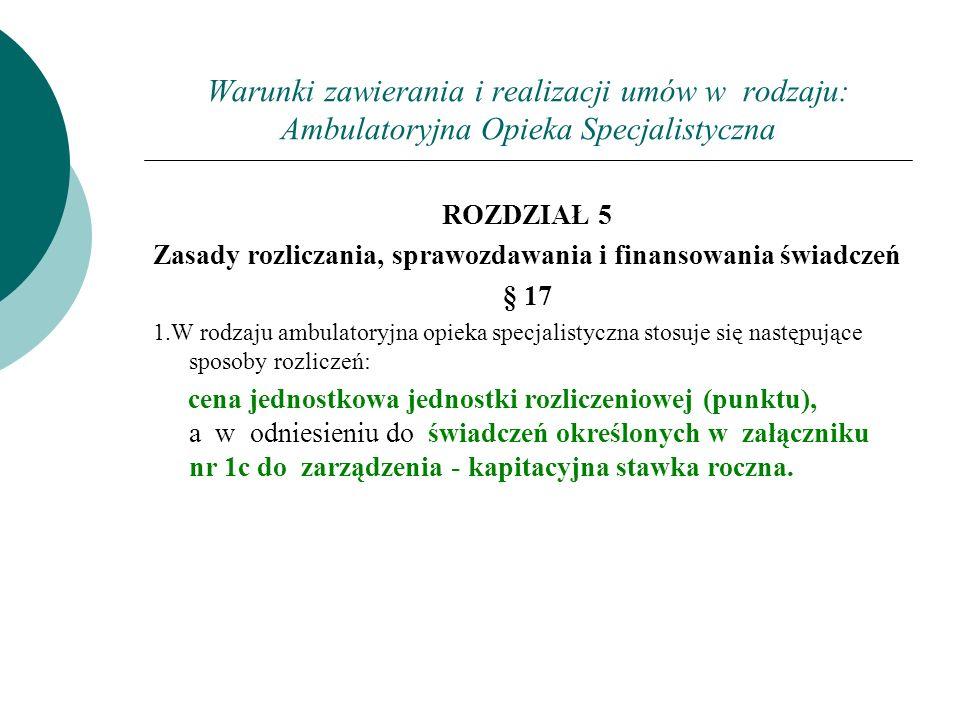 Warunki zawierania i realizacji umów w rodzaju: Ambulatoryjna Opieka Specjalistyczna § 19 1.