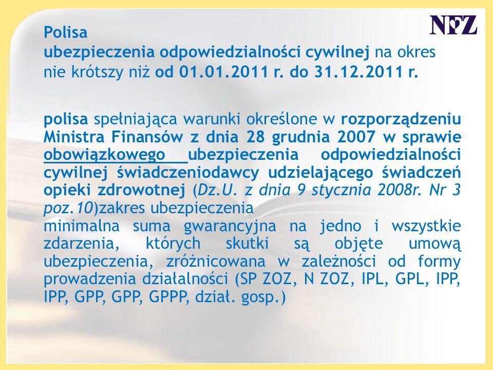 Polisa ubezpieczenia odpowiedzialności cywilnej na okres nie krótszy niż od 01.01.2011 r.