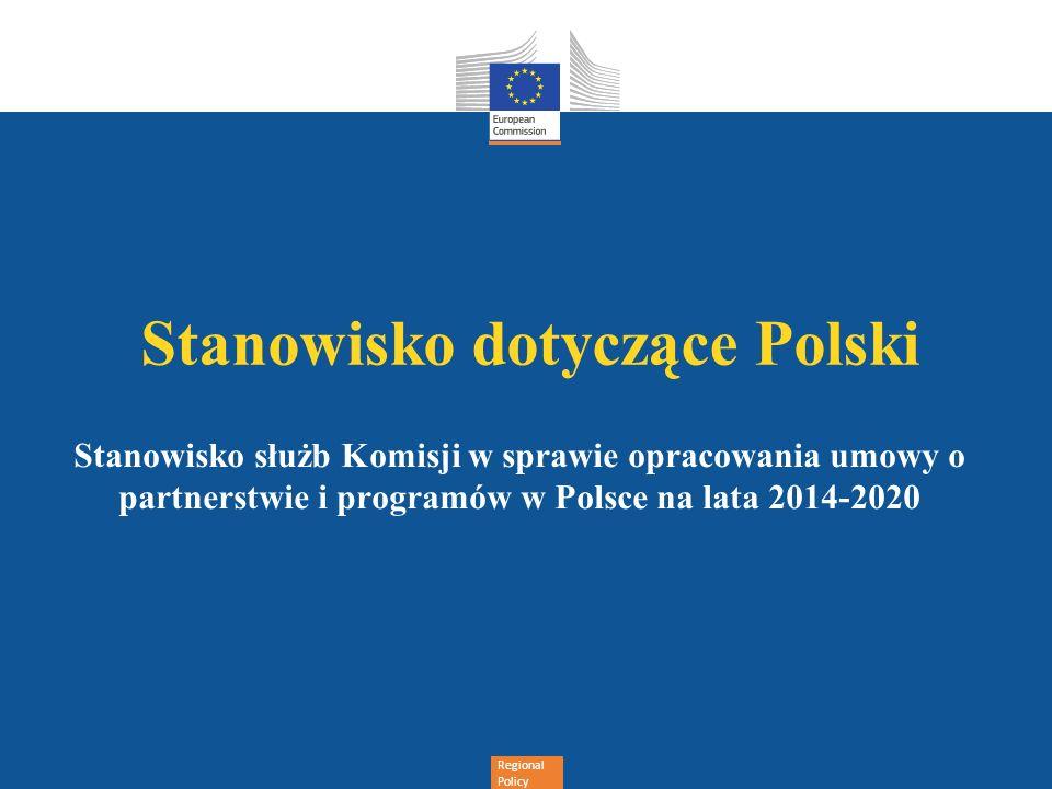 Regional Policy Stanowisko dotyczące Polski Stanowisko służb Komisji w sprawie opracowania umowy o partnerstwie i programów w Polsce na lata 2014-2020