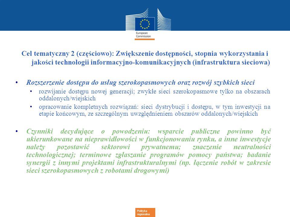 Polityka regionalna Cel tematyczny 2 (częściowo): Zwiększenie dostępności, stopnia wykorzystania i jakości technologii informacyjno-komunikacyjnych (i