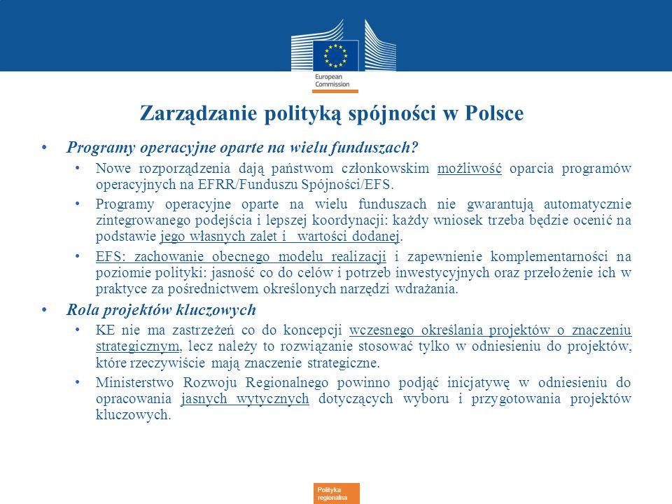 Polityka regionalna Zarządzanie polityką spójności w Polsce Programy operacyjne oparte na wielu funduszach? Nowe rozporządzenia dają państwom członkow