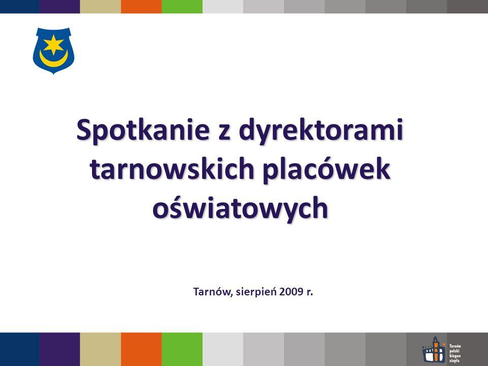 Spotkanie z dyrektorami tarnowskich placówek oświatowych Tarnów, sierpień 2009 r.