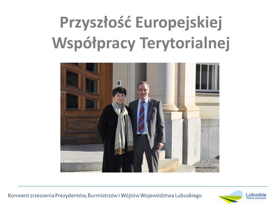 Przyszłość Europejskiej Współpracy Terytorialnej Konwent zrzeszenia Prezydentów, Burmistrzów i Wójtów Województwa Lubuskiego