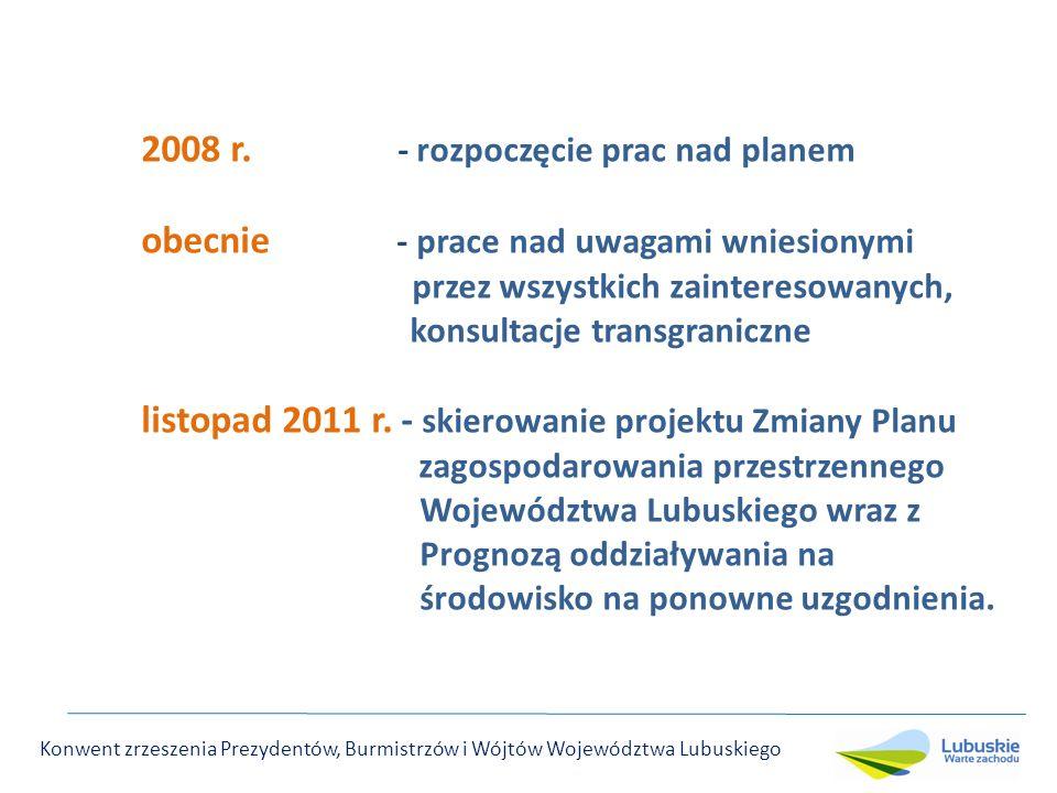 2008 r. - rozpoczęcie prac nad planem obecnie - prace nad uwagami wniesionymi przez wszystkich zainteresowanych, konsultacje transgraniczne listopad 2
