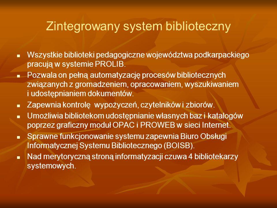 Zintegrowany system biblioteczny Wszystkie biblioteki pedagogiczne województwa podkarpackiego pracują w systemie PROLIB. Pozwala on pełną automatyzacj