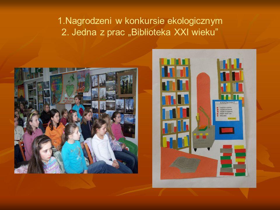 1.Nagrodzeni w konkursie ekologicznym 2. Jedna z prac Biblioteka XXI wieku