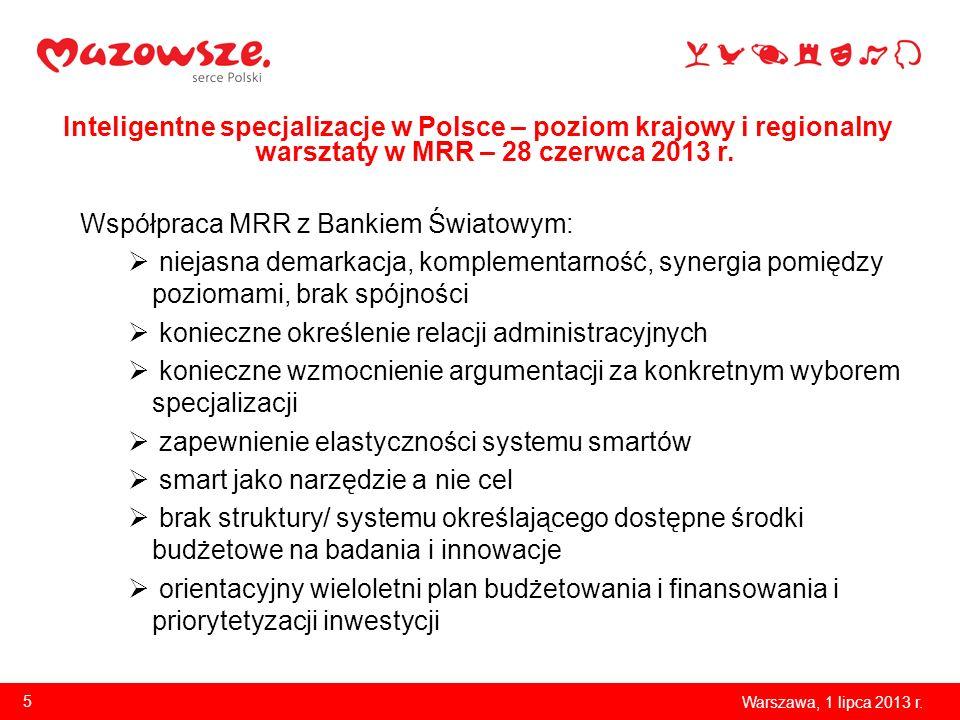 Inteligentne specjalizacje w Polsce – poziom krajowy i regionalny warsztaty w MRR – 28 czerwca 2013 r. Współpraca MRR z Bankiem Światowym: niejasna de