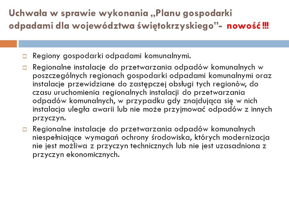 Uchwała w sprawie wykonania Planu gospodarki odpadami dla województwa świętokrzyskiego- nowość !!! Regiony gospodarki odpadami komunalnymi. Regionalne