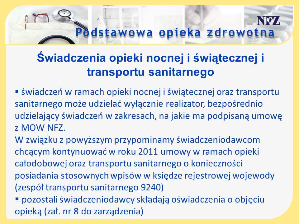 Podstawowa opieka zdrowotna Świadczenia opieki nocnej i świątecznej i transportu sanitarnego świadczeń w ramach opieki nocnej i świątecznej oraz trans
