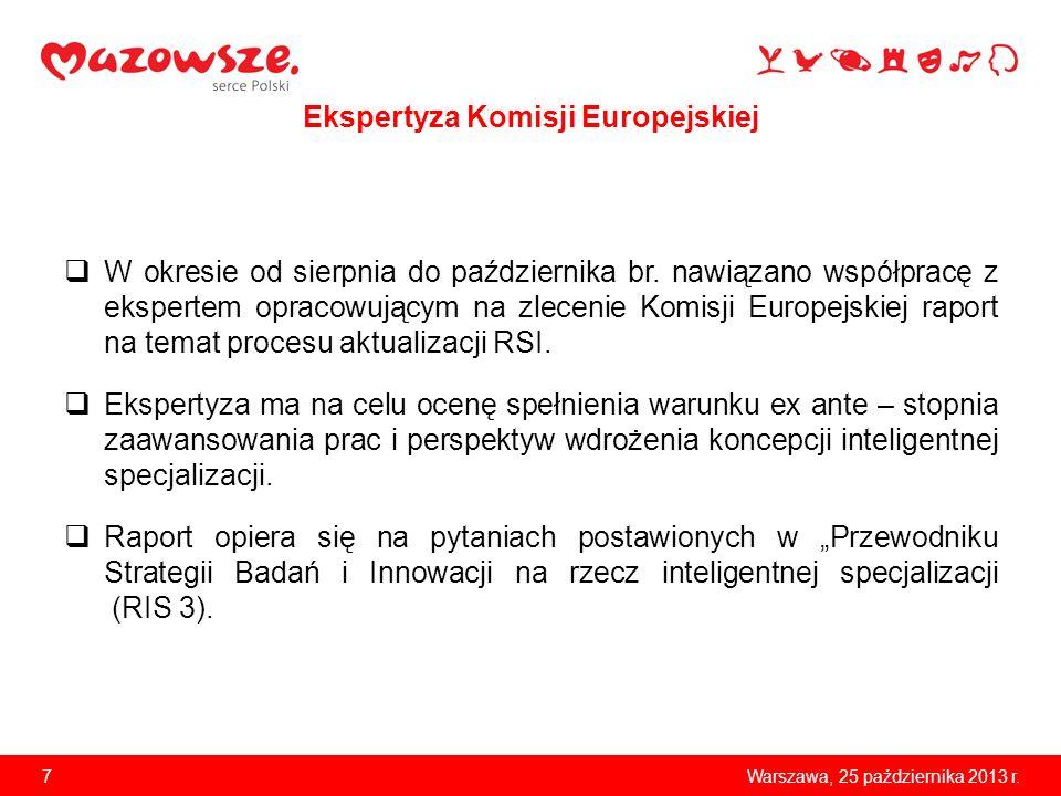 7Warszawa, 25 października 2013 r. Ekspertyza Komisji Europejskiej W okresie od sierpnia do października br. nawiązano współpracę z ekspertem opracowu