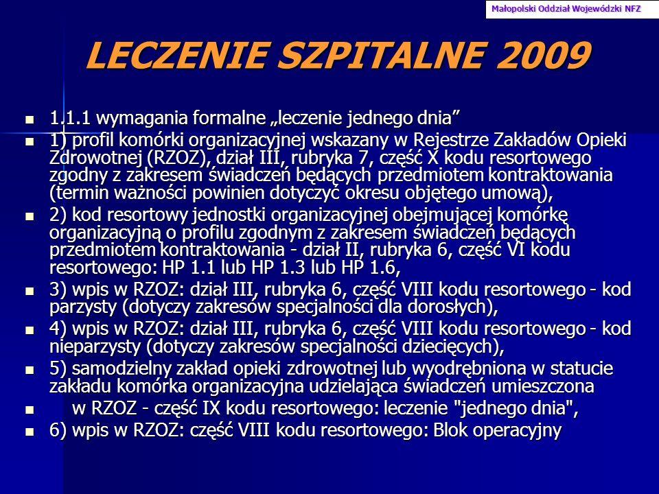 LECZENIE SZPITALNE 2009 1.1.1 wymagania formalne leczenie jednego dnia 1.1.1 wymagania formalne leczenie jednego dnia 1) profil komórki organizacyjnej