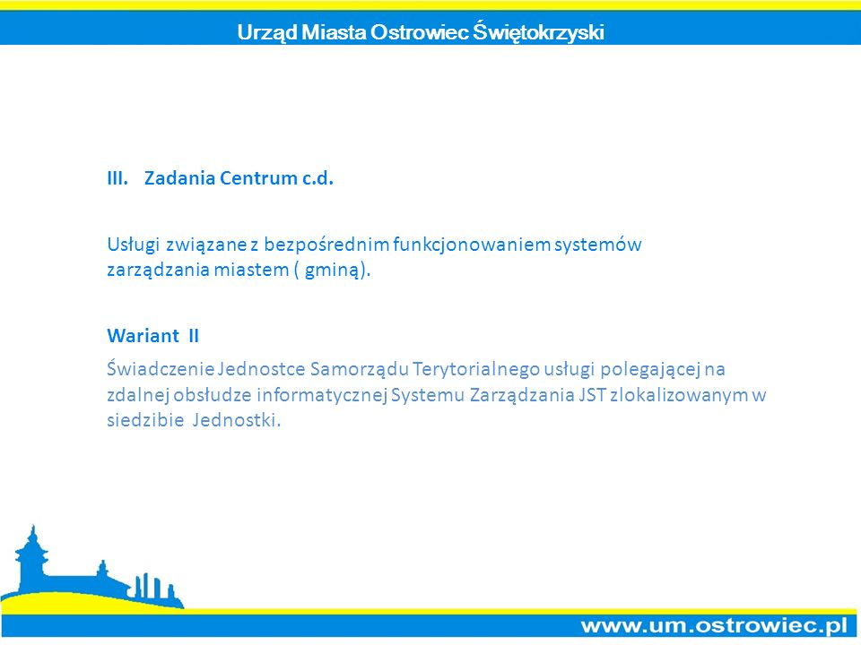 Urząd Miasta Ostrowiec Świętokrzyski III.Zadania Centrum c.d.