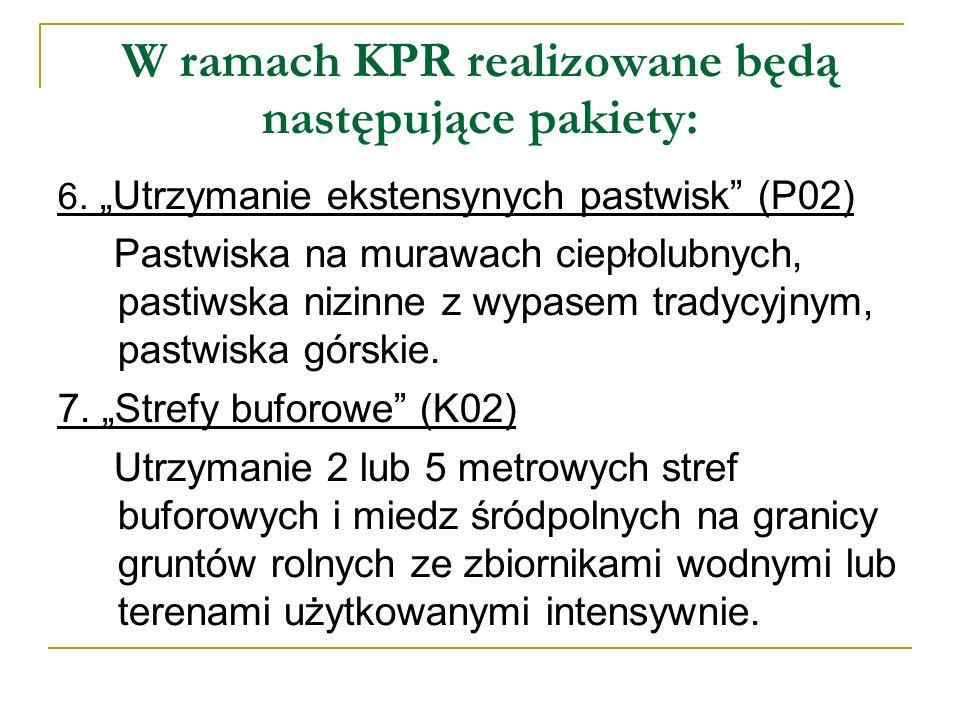 W ramach KPR realizowane będą następujące pakiety: 6. Utrzymanie ekstensynych pastwisk (P02) Pastwiska na murawach ciepłolubnych, pastiwska nizinne z