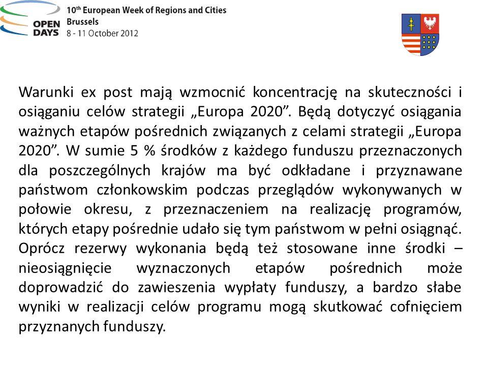 Warunki ex post mają wzmocnić koncentrację na skuteczności i osiąganiu celów strategii Europa 2020. Będą dotyczyć osiągania ważnych etapów pośrednich
