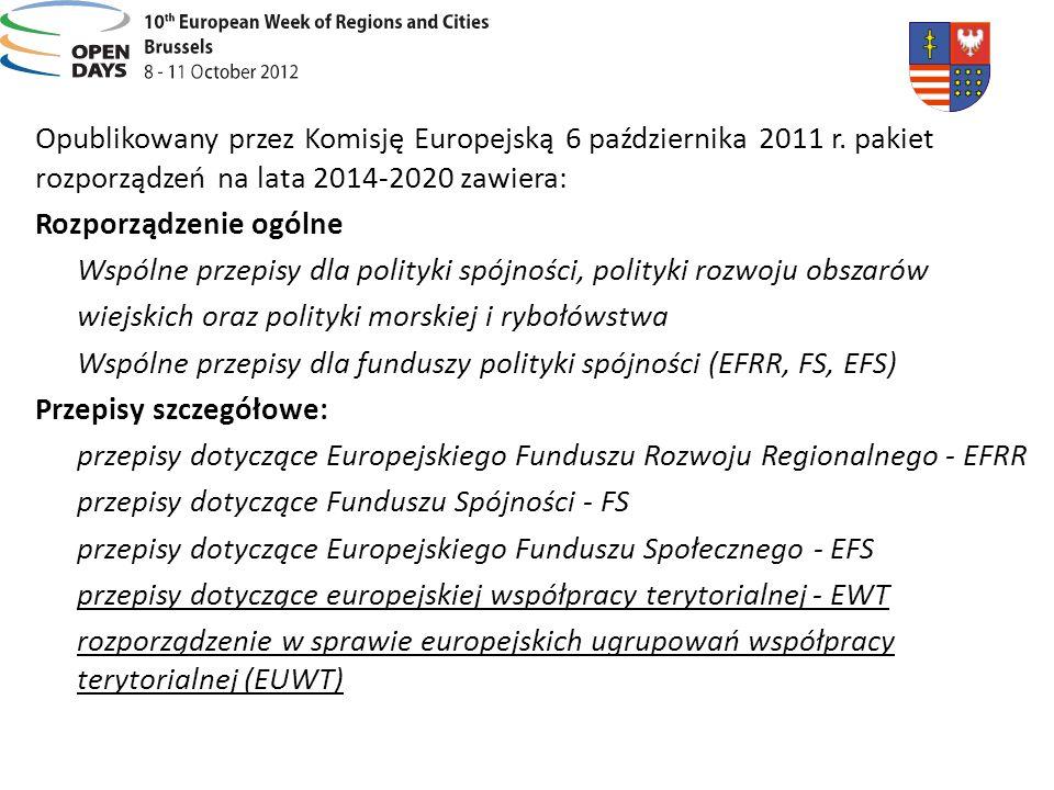 Opublikowany przez Komisję Europejską 6 października 2011 r. pakiet rozporządzeń na lata 2014-2020 zawiera: Rozporządzenie ogólne Wspólne przepisy dla