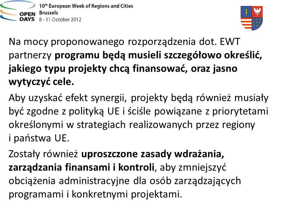 Na mocy proponowanego rozporządzenia dot. EWT partnerzy programu będą musieli szczegółowo określić, jakiego typu projekty chcą finansować, oraz jasno
