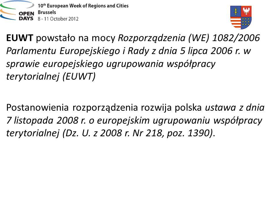 EUWT powstało na mocy Rozporządzenia (WE) 1082/2006 Parlamentu Europejskiego i Rady z dnia 5 lipca 2006 r. w sprawie europejskiego ugrupowania współpr