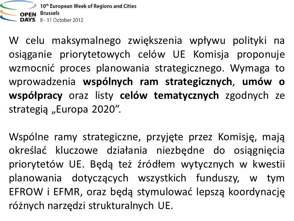 W celu maksymalnego zwiększenia wpływu polityki na osiąganie priorytetowych celów UE Komisja proponuje wzmocnić proces planowania strategicznego. Wyma