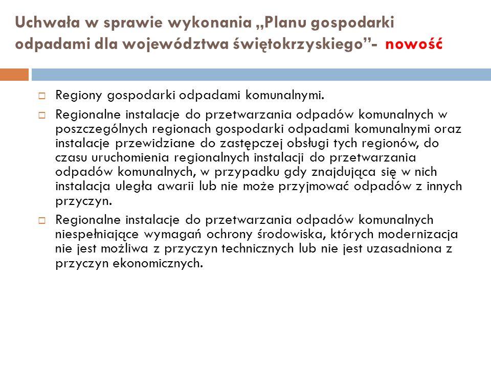 Uchwała w sprawie wykonania Planu gospodarki odpadami dla województwa świętokrzyskiego- nowość Regiony gospodarki odpadami komunalnymi. Regionalne ins