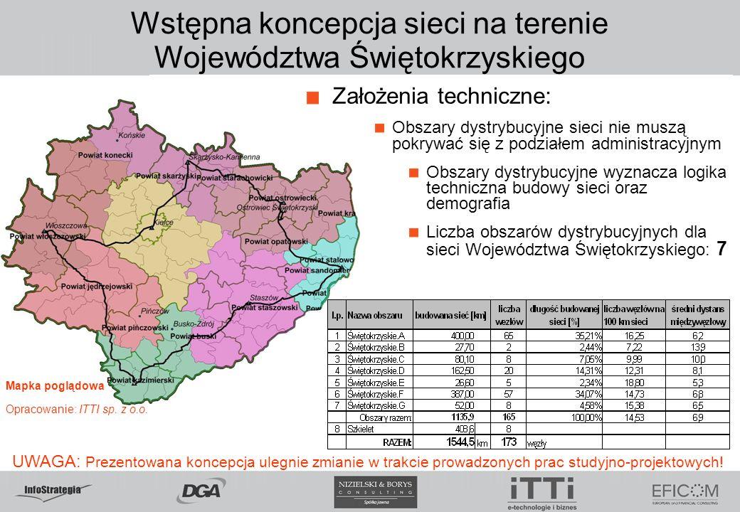 Wstępna koncepcja sieci na terenie Województwa Świętokrzyskiego UWAGA: Prezentowana koncepcja ulegnie zmianie w trakcie prowadzonych prac studyjno-projektowych.