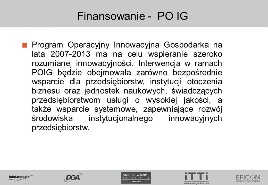 Finansowanie - PO IG Program Operacyjny Innowacyjna Gospodarka na lata 2007-2013 ma na celu wspieranie szeroko rozumianej innowacyjności.