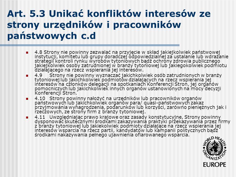 Art. 5.3 Unikać konfliktów interesów ze strony urzędników i pracowników państwowych c.d 4.8 Strony nie powinny zezwalać na przyjęcie w skład jakiejkol