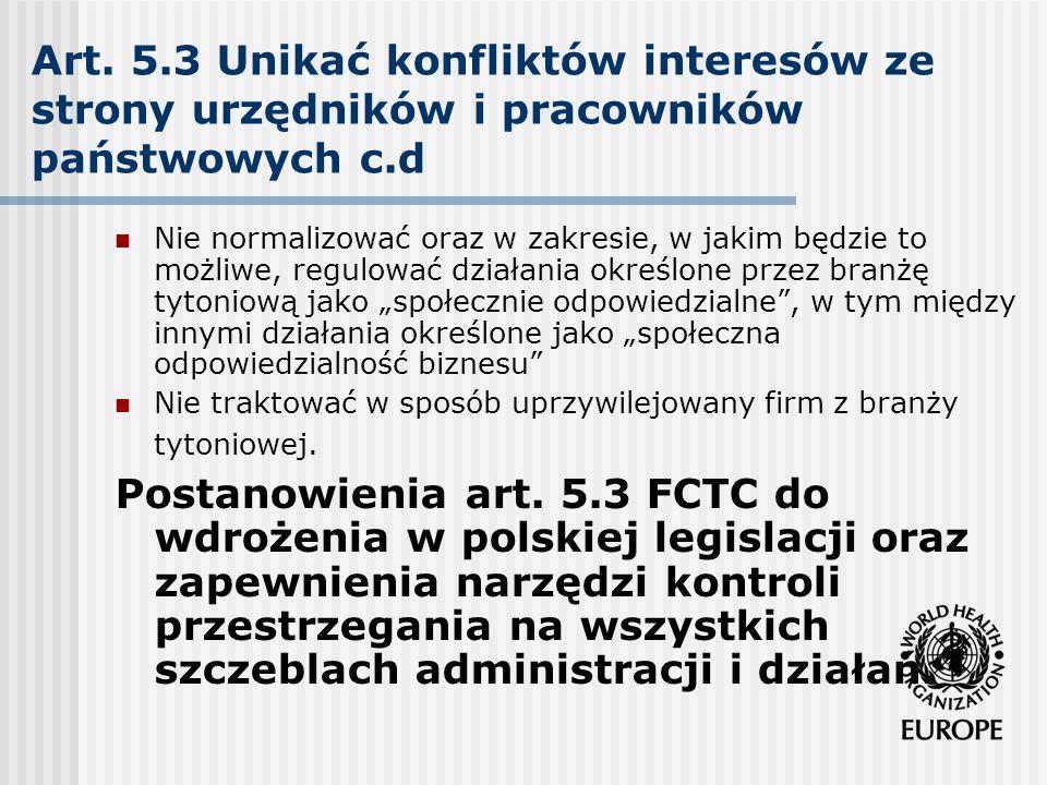 Art. 5.3 Unikać konfliktów interesów ze strony urzędników i pracowników państwowych c.d Nie normalizować oraz w zakresie, w jakim będzie to możliwe, r