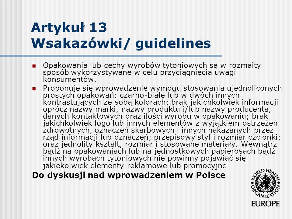 Artykuł 13 Wsakazówki/ guidelines Opakowania lub cechy wyrobów tytoniowych są w rozmaity sposób wykorzystywane w celu przyciągnięcia uwagi konsumentów