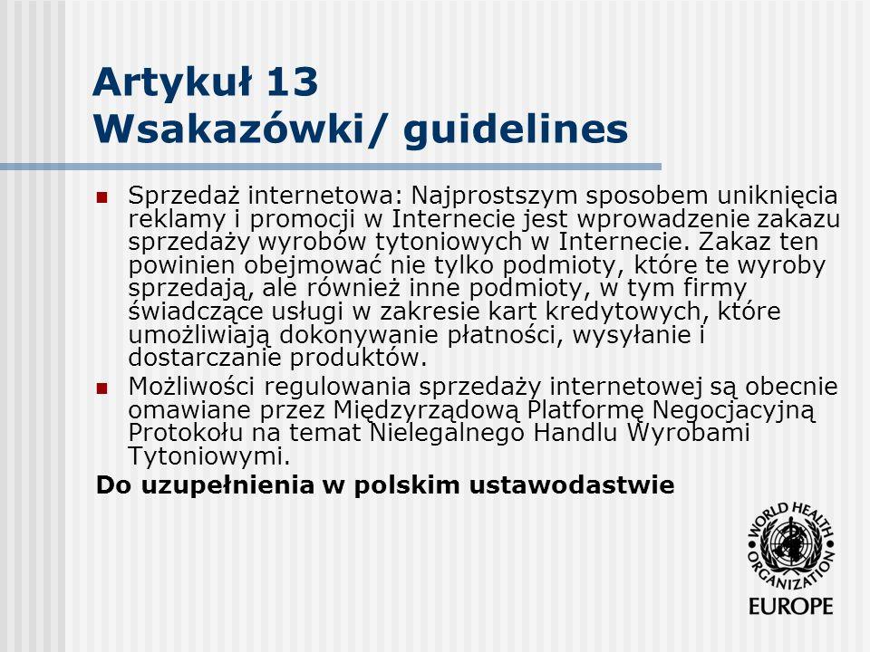 Artykuł 13 Wsakazówki/ guidelines Sprzedaż internetowa: Najprostszym sposobem uniknięcia reklamy i promocji w Internecie jest wprowadzenie zakazu sprz