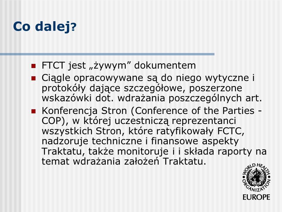 Co dalej ? FTCT jest żywym dokumentem Ciągle opracowywane są do niego wytyczne i protokóły dające szczegółowe, poszerzone wskazówki dot. wdrażania pos
