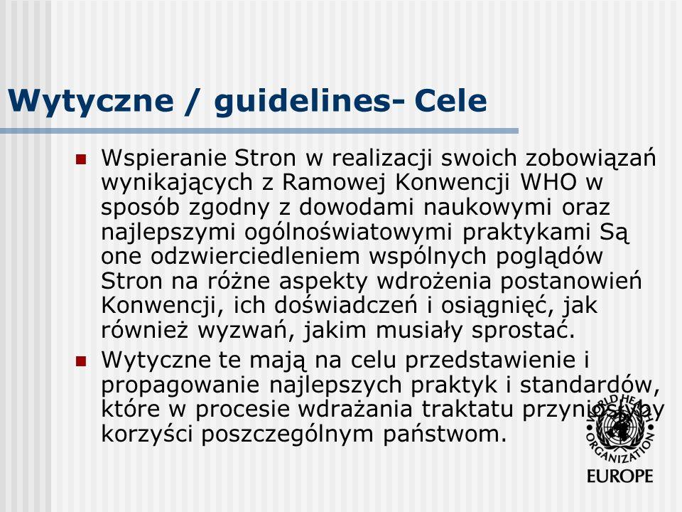 Wytyczne / guidelines- Cele Wspieranie Stron w realizacji swoich zobowiązań wynikających z Ramowej Konwencji WHO w sposób zgodny z dowodami naukowymi