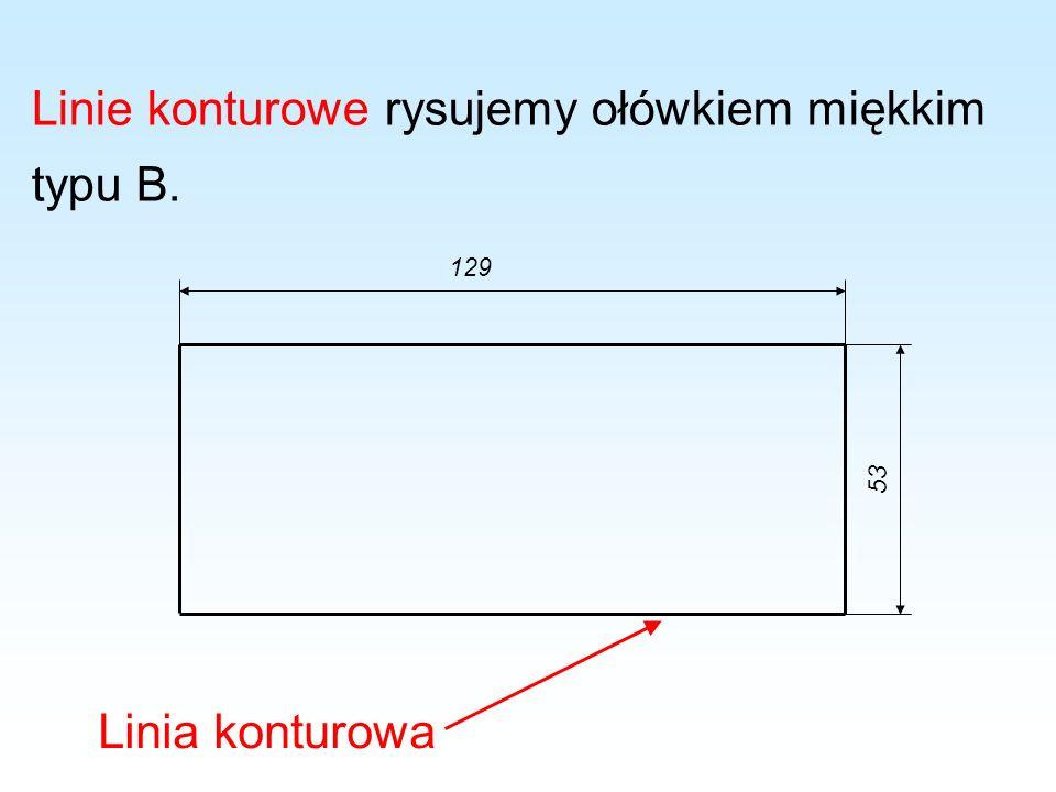 Linia konturowa 129 53 Linie konturowe rysujemy ołówkiem miękkim typu B.
