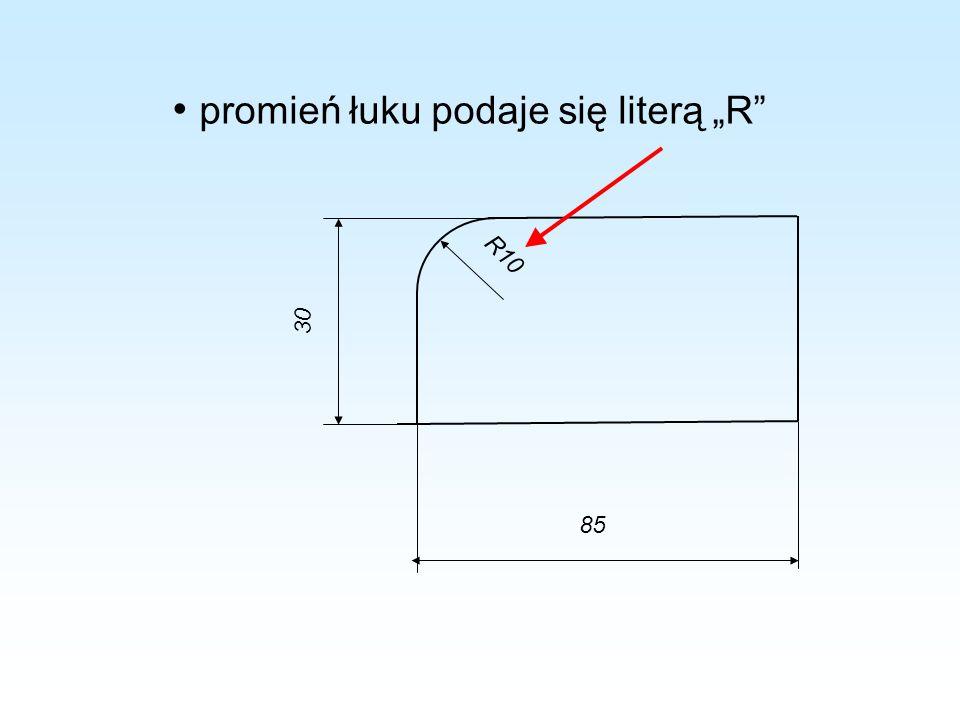 85 30 R10 promień łuku podaje się literą R