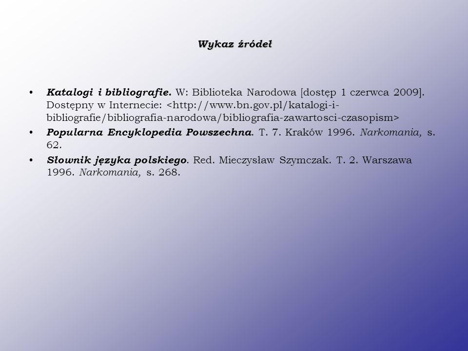 Wykaz źródeł Katalogi i bibliografie. W: Biblioteka Narodowa [dostęp 1 czerwca 2009]. Dostępny w Internecie: Popularna Encyklopedia Powszechna. T. 7.