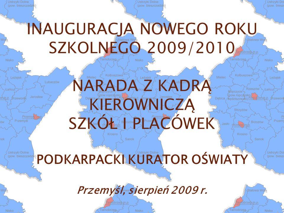 PODKARPACKI KURATOR OŚWIATY Przemyśl, sierpień 2009 r.